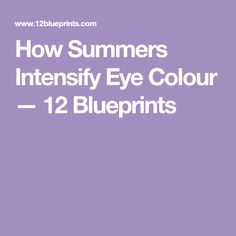 How Summers Intensify Eye Colour — 12 Blueprints