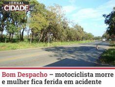 Um homem de 34 anos morreu e uma de 39 anos ficou ferida em um acidente envolvendo dois carros e uma moto, em Bom Despacho.  Leia mais:http://goo.gl/JuCMt4