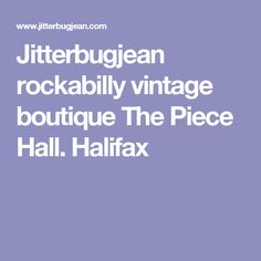Jitterbugjean rockabilly vintage boutique The Piece Hall. Halifax
