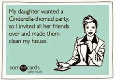 A Cinderella themed party? Shouldn't it have glass slippers, a royal ball and at midnight everyone needs to run home? Cleaning is generally associated with women and in Cinderella the idea of women cleaning is shown within the pain character herself.