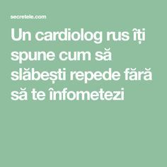 Un cardiolog rus îți spune cum să slăbești repede fără să te înfometezi Food And Drink, Health Fitness, Math Equations, Projects, Medicine, Therapy, Remedies, Cardiology, The Body