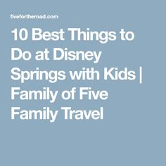 10 Best Things to Do at Disney Springs with Kids | Family of Five Family Travel Saratoga Springs Disney, Disney Springs, Walt Disney World Vacations, Disney World Resorts, Ride Drawing, Dine In Theater, Fun Bowling, Family Of Five, Disney World Tips And Tricks