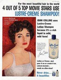 4 out of 5 top movie stars use Lustre-Creme Shampoo! Joan Collins shampoo advertisement from the 1960's.