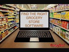 Finding the right grocery store is tough. Easysol, a prime provider of grocery store software tells some unique steps to finding the right grocery store software.