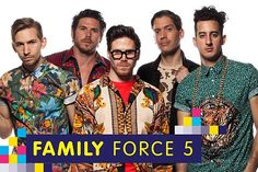Family Force 5 - 2009, 2015