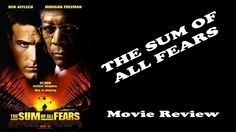 The Sum Of All Fears - Movie Review