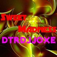 Sweet Madness  DTRDJJOXΞ  Release 21.Sep.2015 by SAMUEL  V LOPEZ on SoundCloud