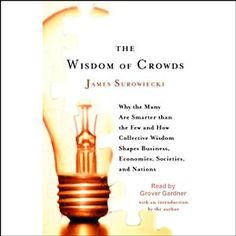 Amazon.com: The Wisdom of Crowds: Why the Many Are Smarter Than the Few (Audible Audio Edition): Grover Gardner, James Surowiecki, Books on Tape: Books