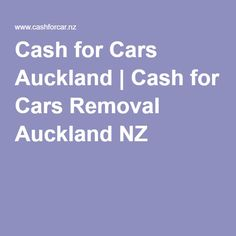 Cash for Cars Auckland | Cash for Cars Removal Auckland NZ