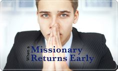 How to help a missionary who comes home early.
