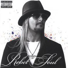 album cover art: kid rock - rebel soul [2012]