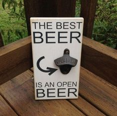 Items similar to The Best Beer, Is an Open Beer Bottle Opener and Wall Sign - Solid Wood Painted White with Black Vinyl Lettering on Etsy Beer Signs, Diy Signs, Beer Bottle Opener, Bottle Openers, Beer Bottles, Wood Crafts, Diy Crafts, Wine And Beer, Best Beer