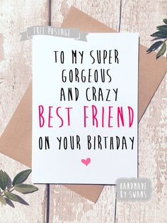Happy Birthday Bestie, Happy Birthday Gorgeous, Birthday Cards For Boyfriend, Birthday Quotes For Best Friend, Friend Birthday Gifts, Birthday Wishes, Funny Cards For Friends, Best Friends Funny, Funny Birthday Cards