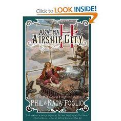 Agatha H. and the Airship City, by Phil & Kaja Foglio