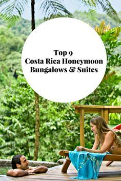 These 9 Costa Rica Honeymoon Bungalows & Suites are all you need for a truly unique & well-deserved romantic getaway you'll never forget.