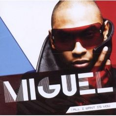 miguel /  All I Want Is You