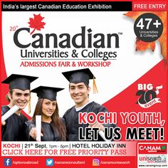 Calling Kochi Youth who are dreaming of going to Canada for higher education! This exclusive #CanadaEducationFair organized by the expert team of #CanamConsultants is the best way to gain more knowledge about education opportunities available and the best courses suited as per your potential and interest. Be a part of this Fair to accomplish your #CanadaEducationgoal. Register Today for Free Priority Pass http://www.canadaedufair.com/register.php