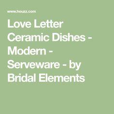 Love Letter Ceramic Dishes - Modern - Serveware - by Bridal Elements