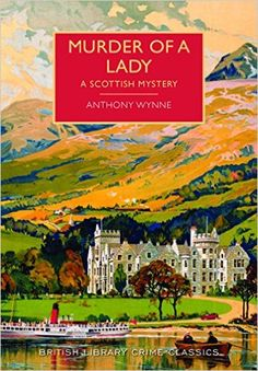 Murder of a Lady (British Library Crime Classics): Anthony Wynne: 9780712356237: Amazon.com: Books