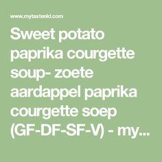 Sweet potato paprika courgette soup- zoete aardappel paprika courgette soep (GF-DF-SF-V) - myTaste