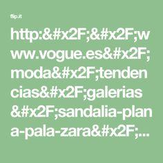 http://www.vogue.es/moda/tendencias/galerias/sandalia-plana-pala-zara/13590