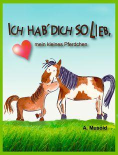 """""""Ich hab´ dich so lieb"""" - die Liebe einer Mama zu ihrem Kind ist das größte Glück der Welt. Das kleine Büchlein enthält lauter kleine Liebesbotschaften von einer Pferdemama zu ihrem kleinen Fohlen.   """"Ich hab´ dich so lieb, mein kleines Pferdchen"""" ist ein kleines Vorlesebilderbuch mit liebevollen Illustrationen für Kinder ab 2 Jahren."""