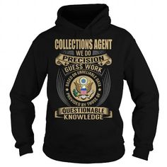 collections agent we do precision guess work knowledge t shirts hoodies check price - Collection Agent Jobs