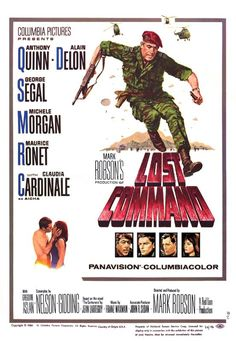 With Anthony Quinn, Alain Delon, George Segal, Michèle Morgan. French Army Colonel Raspeguy leads his paratroopers in battle against the Communist Viet Minh in Indochina and against Algerian guerrilla during the Algerian War. George Segal, The Centurions, Movie Talk, Anthony Quinn, Claudia Cardinale, Alain Delon, Columbia Pictures, Guerrilla, New Movies