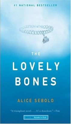 The Lovely Bones, one of my all time favorite books, I liked the movie but the book is so much better I Love Books, Great Books, Books To Read, My Books, Amazing Books, Book Club Books, Book Lists, Book Clubs, Bone Books