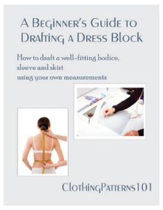 Learn to draft a dress block that fits YOU perfectly!  Use your own body measurements to draft a dress block, and make your own sewing patterns.