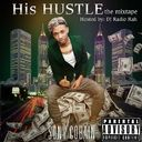 Sony Cobain - His Hustle Hosted by DJ RADIO RAH - Free Mixtape Download or Stream it