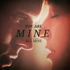 #fiftyshades @lilyslibrary #ana #christian You are Mine. OKAY!! LOL