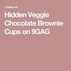 Hidden Veggie Chocolate Brownie Cups on 9GAG