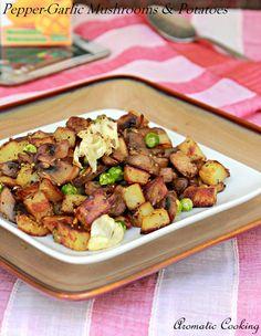Pepper-Garlic Mushrooms & Potatoes