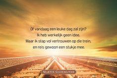 Martin Gijzemijter - Gedichten over Geluk - Pagina 3 van 9 - Voor wie de woorden niet kan vinden Daily Inspiration, Good Morning, Mindfulness, Sayings, Quotes, Movie Posters, Emoticon, Dutch, Buffet