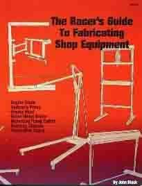 RACER'S GUIDE TO FABRICATING SHOP EQUIPMENT - COVERS How to Build a Rotating Chassis Fabrication Stand, Engine Hoist, Sheet Metal Brake, Motorized Frame Cutter. - All For ... http://www.amazon.com/dp/B00LHY2MOA/ref=cm_sw_r_pi_dp_5p0Qub158PRAA