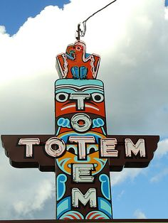 Totem by Curtis Gregory Perry- Everett,WA Advertising Signs, Vintage Advertisements, Totems, Neon Moon, Roadside Attractions, Roadside Signs, Building Signs, Vintage Neon Signs, Restaurant Signs