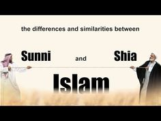 The differences and similarities between Sunni and Shia Isalm - YouTube