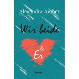 lenisvea's Bücherblog: Wir beide & Er von Alexandra Amber