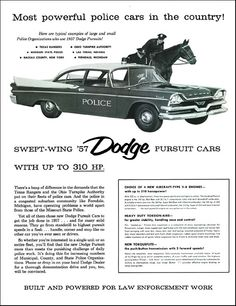 "1957 Dodge Ad: ""Most powerful police cars in the country!"" - http://wildaboutcarsonline.com/"