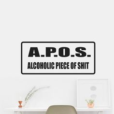 A.P.O.S Alcoholic Piece of Shit Sticker Decal Wall Car Vinyl Car Wall. OUTDOOR VINYL MATERIAL SPECS: 5 - YEAR WEATHER RESISTANT OUTDOOR VINYLOutdoor Durability: 5 years (3 years gold and silver) when properly applied (vertical exposure (90°± 10°), unprinted film). Warranty coverage is defined as no appreciable deterioration in the product. Cracking, crazing, blistering or loss of adhesion constitutes a breach of warranty if it occurs during the stated life of the product. Description…