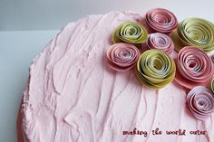 Making the World Cuter | Use Paper Flowers to Decorate a Cake Video Tutorial on how to make the flowers. Such a pretty, girly cake!