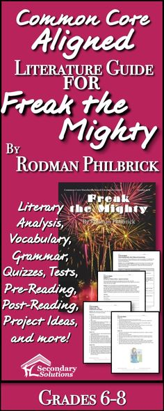 Common Core Aligned Activities, Lessons, Literary Analysis, Vocabulary, Grammar and more for teaching Rodman Philbrick's Freak the Mighty!