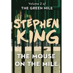 The Green Mile, Volume 2: The Mouse on the Mile. Cover for Scribner's serial, digital release.