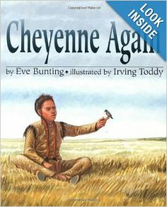 Cheyenne Again: Eve Bunting, Irving Toddy: grades Native American Children, Native American History, American Indians, Eve Bunting, Great Books To Read, Mentor Texts, Readers Workshop, Reading Strategies, Children's Literature