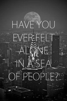 I rarely feel alone when I am by myself