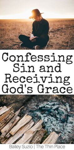The Beauty of Confession: 3 Ways to Incorporate it into Your Prayer Life - The Thin Place