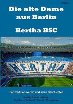 Die alte Dame aus Berlin - Hertha BSC: Der Traditionsverein und seine Geschichten Olympia, Fritz, English, Kindle, Sports, Books, Old Ladies, Hertha Bsc, History