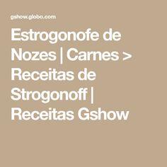 Estrogonofe de Nozes | Carnes > Receitas de Strogonoff | Receitas Gshow