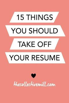 "Sometimes, during a job search, it can be easy to go a little overboard on your resume. Sharing every single accomplishment and making it look overly extravagant can be temping. Here are 15 things you should take off your resume to make it look shiny and new. ---- If you are a woman looking to become a confident leader and land your dream job, check out ""The Professional Woman's Guide to Getting Promoted"" Find it at http://www.HugSpeak.com."